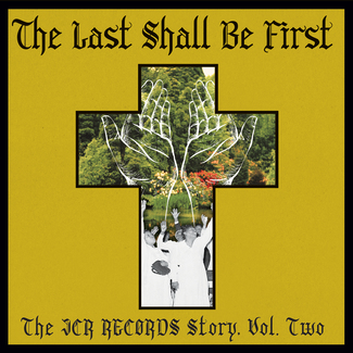 The Last Shall Be First: The JCR Records Story, Vol. 2