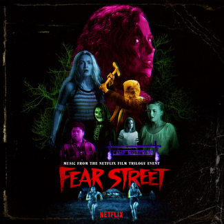 Fear Street: Parts 1-3 (Music From The Netflix Horror Trilogy Event)