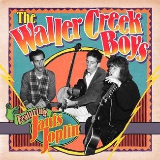 The Waller Creek Boys Featuring Janis Joplin