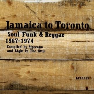 Jamaica to Toronto: Soul, Funk & Reggae  1967 - 1974
