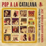 Pop A La Catalana: Jazzy, Bossa & Groovy Sounds From Catalunya (1963-1971)