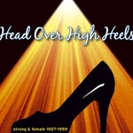 Head Over High Heels: Strong & Female 1927-1959
