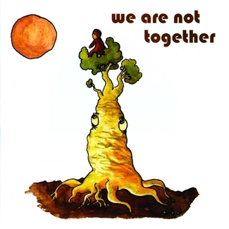 We Are Not Together