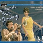 Bombshell Baby Of Bombay - Nightclub Jazz, Surf and rock & roll from Bollywood films 1959-1972
