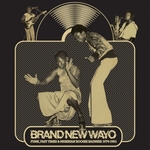 Brand New Wayo: Funk, Fast Times and Nigerian Boogie Badness 1979-1983