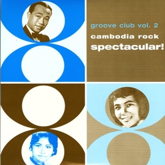 Groove Club Vol. 2: Cambodia Rock Spectactular!