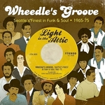 Wheedle's Groove: Seattle's Finest In Funk & Soul 1965-75