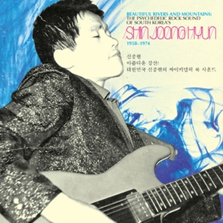 Beautiful Rivers And Mountains: The Psychedelic Rock Sound Of South Korea's Shin Joong Hyun 1958-74