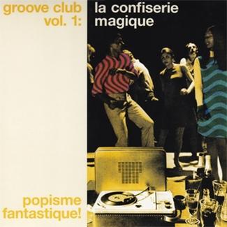 Groove Club Vol. 1: La Confiserie Magique