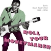 Roll Your Moneymaker: Early Black Rock 'n' Roll 1948 - 1958