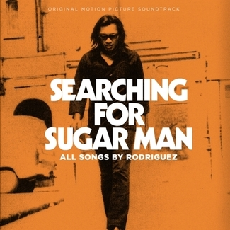 Searching For Sugar Man - Original Motion Picture Soundtrack