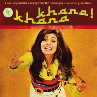 Khana Khana: Funk, psychedelia and pop from the Iranian pre-revolution generation Vol. 2