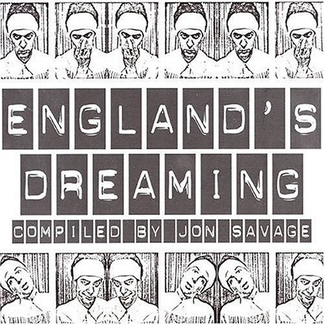 England's Dreaming: Punk, Compiled by Jon Savage
